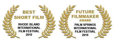 Palm Springs Future Filmmaker Award Winner & Rhode Island Grand Prize Best Short